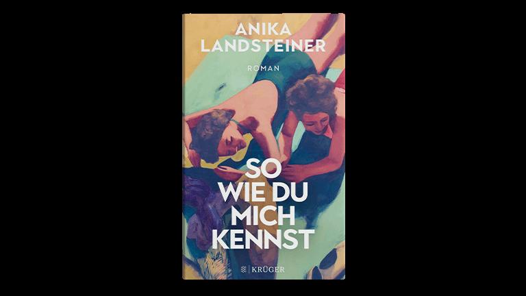 Buchtipp Mai: So wie du mich kennst von Anika Landsteiner